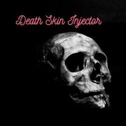 Death Skin Injector